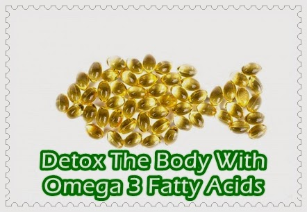 Detox The Body With Omega 3 Fatty Acids