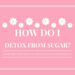 How Do I Detox From Sugar