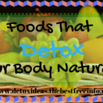 Foods That Detox Your Body Naturally